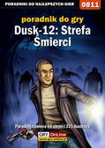 Antoni 'HAT' Józefowicz - Dusk-12: Strefa Śmierci - poradnik do gry