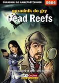 Bartosz 'bartek' Sidzina - Dead Reefs - poradnik do gry