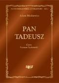 Adam Mickiewicz - Pan Tadeusz, czyli Ostatni zajazd na Litwie. Historia szlachecka z roku 1811 i 1812 we dwunastu księgach wierszem