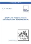dr inż. Piotr Łoboda - Drewniane więźby dachowe w budownictwie jednorodzinnym.