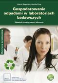 dr hab. inż. Jolanta Biegańska, dr inż. Monika Czop - Gospodarowanie odpadami w laboratoriach badawczych