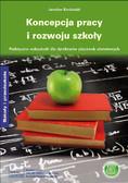 Jarosław Kordziński - Koncepcja pracy i rozwoju szkoły Praktyczne wskazówki dla dyrektorów placówek oświatowych