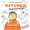 Dorota Suwalska - Ratunku, marzenia!