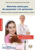 Opracowanie zbiorowe - Materiały edukacyjne dla pacjentów i ich opiekunów Praktyczne wskazówki wspierające edukację zdrowotną w pediatrii