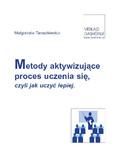 Małgorzata Taraszkiewicz - Metody aktywizujące proces uczenia się czyli jak uczyć lepiej