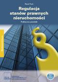 Paweł Puch - Regulacja stanów prawnych nieruchomości Praktyczny poradnik