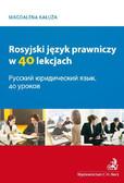 Magdalena Kałuża - Rosyjski język prawniczy w 40 lekcjach