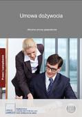 Opracowanie zbiorowe - Umowa dożywocia. Aktualne umowy gospodarcze