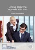 Opracowanie zbiorowe - Umowa licencyjna w prawie autorskim. Aktualne umowy gospodarcze