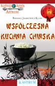 Barbara Jakimowicz-Klein - Współczesna kuchnia chińska