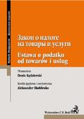 Denis Kędzierski, Aleksander Skoblenko - Ustawa o podatku od towarów i usług Wydanie dwujęzyczne rosyjsko-polskie