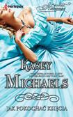 Kasey Michaels - Jak pokochać księcia