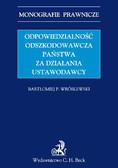 Bartłomiej P. Wróblewski - Odpowiedzialność odszkodowawcza państwa za działania ustawodawcy
