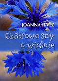 Joanna Hacz - Chabrowe sny o wiośnie