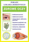 Opracowanie zbiorowe - Zdrowe oczy. Porady lekarza rodzinnego