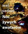 Wal Sadow - Noc żywych awatarów