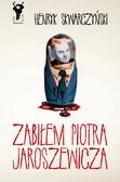 Henryk Skwarczyński - Zabiłem Piotra Jaroszewicza
