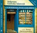Małgorzata Gutowska-Adamczyk - Cukiernia Pod Amorem. Tom 2 Cieślakowie