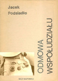 Jacek Podsiadło - Odmowa współudziału
