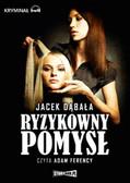 Jacek Dąbała - Ryzykowny pomysł