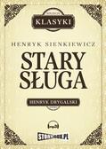 Henryk Sienkiewicz - Stary sługa. Hania. Selim Mirza