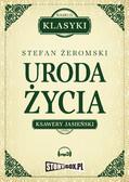 Stefan Żeromski - Uroda życia