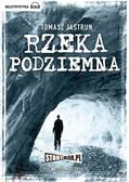 Tomasz Jastrun - Rzeka podziemna
