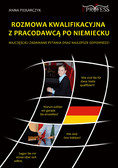 Anna Piekarczyk - Rozmowa Kwalifikacyjna z Pracodawcą po Niemiecku