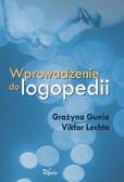 Viktor Lechta, Grażyna Gunia - Wprowadzenie do logopedii