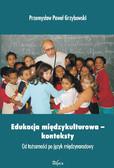 Przemysław Paweł Grzybowski - Edukacja międzykulturowa – konteksty