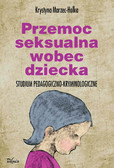 Krystyna Marzec-Holka - Przemoc seksualna wobec dziecka