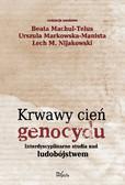 Beata Machul-Telus, Urszula Markowska-Manista - Krwawy cień genocydu