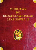 Lech Tkaczyk - Modlitwy do błogosławionego Jana Pawła II