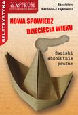 Stanisław Berenda-Czajkowski - Nowa spowiedź dziecięcia wieku. Zapiski absolutnie poufne.