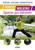 Emilia Chojnowska-Siemieńczuk - Nordic Walking. Spacer po zdrowie. Porady lekarza rodzinnego