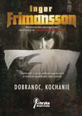 Inger Frimansson - Dobranoc, kochanie