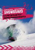 Michał Przybylski - Snowboard. Dla początkujących i średnio-zaawansowanych