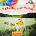 Lech Tkaczyk - Jak kaczka dzieci kąpała