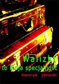 Henryk Janicki - Walizki to moja specjalność