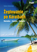 Tomasz Bednarczyk - Żeglowanie po Karaibach Martynika - Grenada - Barbados