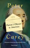 Peter Carey - Parrot i Olivier w Ameryce
