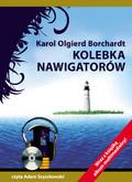 Karol Olgierd Borchardt - Kolebka nawigatorów