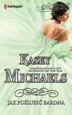 Kasey Michaels - Jak poślubić barona