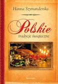 Hanna Szymanderska - Polskie tradycje świąteczne