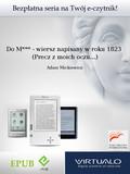 Adam Mickiewicz - Do M*** - wiersz napisany w roku 1823 (Precz z moich oczu...)