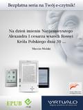 Marcin Molski - Na dzień imienin Nayjasnieyszego Alexandra I cesarza wszech Rossyi Króla Polskiego dnia 30 sierpnia/11 września 1820 roku