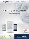 Cyprian Kamil Norwid - Do Michaliny Zaleskiej (III 1873)
