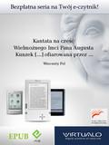 Wincenty Pol - Kantata na cześć Wielmożnego Imci Pana Augusta Kunzek [...] ofiarowana przez młodzież Wszechnicy Lwowskiej w chwili pożegnania w gmachu Wszechnicy dnia 30 stycznia 1848 roku.