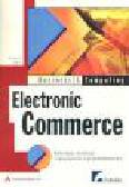 Best K. - Electronic Commerce. Koncepcje, realizacje i wykorzystanie w przedsiębiorstwie