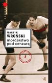 Marcin Wroński - Morderstwo pod cenzurą